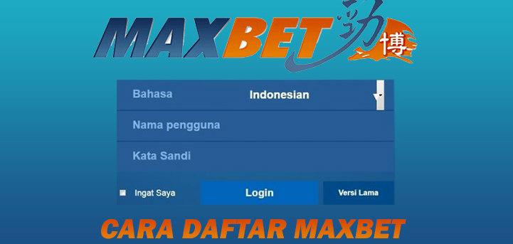 cara daftar akun maxbet online